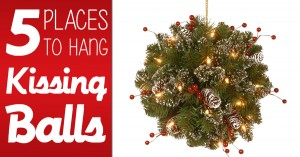5 Places to Hang a Kissing Balls